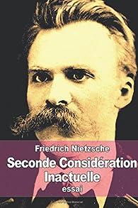 Seconde Considération Inactuelle par Friedrich Nietzsche