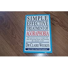 Simple, Effective Treatment of Agoraphobia by Weekes, Claire (May 8, 1995) Paperback