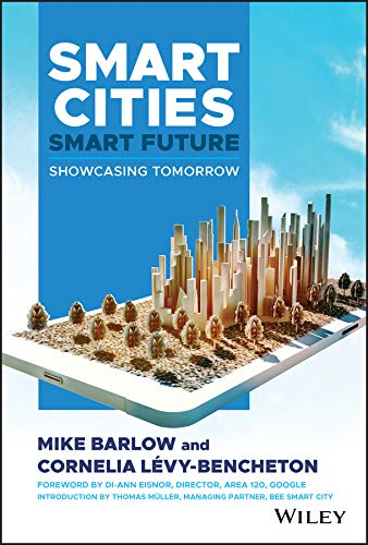 Smart Cities, Smart Future: Showcasing Tomorrow (Visions Of The City)