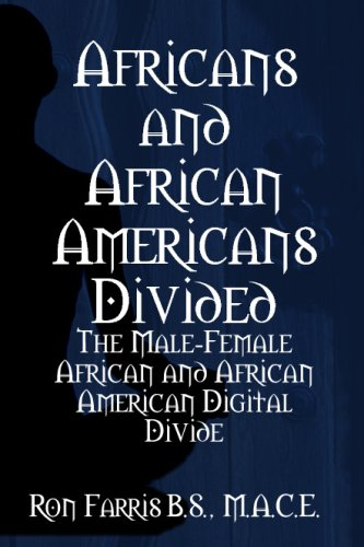 Search : Africans and African Americans Divided:The Male-Female African and African American Digital Divide