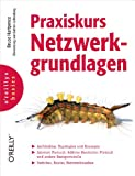 img - for Praxiskurs Netzwerkgrundlagen (German Edition) book / textbook / text book