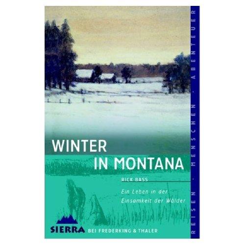 Winter in Montana. Ein Leben in der Einsamkeit der Wälder