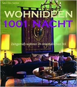 Wohnideen Orientalischer Stil wohnideen 1001 nacht zeitgemäß wohnen im orientalischen stil