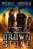 #8: Alison Brownstone: An Urban Fantasy Action Adventure (The Unbelievable Mr. Brownstone Book 9)