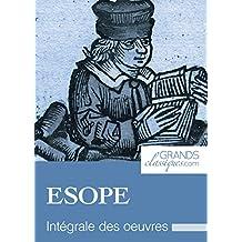 Ésope: Intégrale des œuvres (French Edition)
