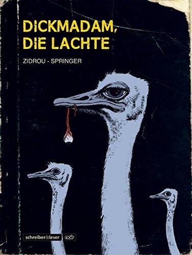 Dickmadam, die lachte (s& l noir) Gebundenes Buch – 4. September 2018 Zidrou Benoît Springer Schreiber & Leser 3946337813