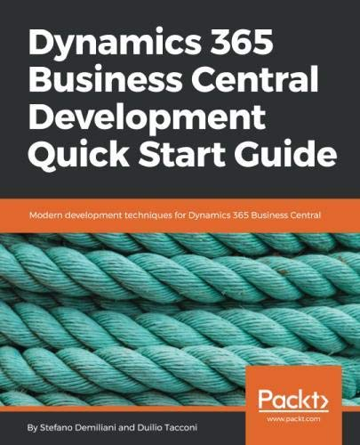 Dynamics 365 Business Central Development Quick Start Guide: Modern development techniques for Dynamics 365 Business Central Front Cover