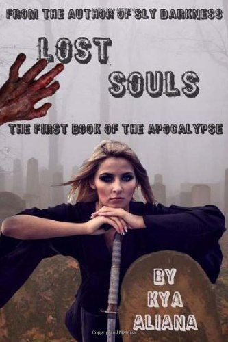 Lost Souls: The First Book of the Apocalypse (The Book of the Apocalypse) (Volume 1)