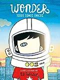 Books : Wonder. Todos somos únicos / We're all Wonders (Spanish Edition)