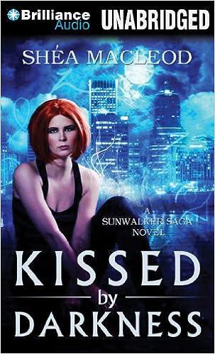 Kissed by Darkness (Sunwalker Saga Novels)