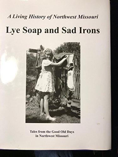 A Living History of Northwest Missouri Lye Soap and, used for sale  Delivered anywhere in USA