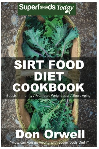 Sirt Food Diet Cookbook Phytochemicals