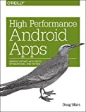 High Performance Android Apps, Sillars, Doug, 1491912510