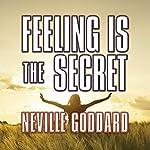 Feeling is the Secret   Neville Goddard
