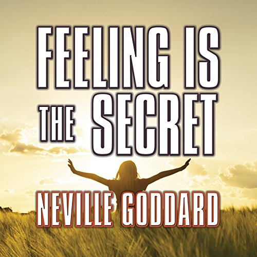 Feeling is the Secret Audiobook [Free Download by Trial] thumbnail