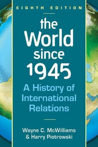 The World Since 1945: A History of International Relations by Wayne C. McWilliams - Shopping Mall Wayne