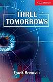 Three Tomorrows Level 1 Beginner/Elementary (Cambridge English Readers)
