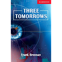 Three Tomorrows Level 1 Beginner/Elementary (Cambridge English Readers) (English Edition)