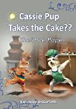 """Cassie Pup Takes the Cake??"" (""Cassie's Marvelous Music Lessons"") (Volume 1)"