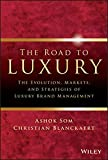 The Road To Luxury: The Evolution, Markets and Strategies of Luxury Brand Management