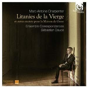 CHARPENTIER. Litanies. Ensemble Correspondances/Dauce
