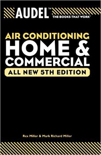 Anderson Rex Edition by Miller Audel Air Conditioning Home and Commercial fifth Miller All New 5th Audel Technical Trades Series 2004 Mark Richard published by Audel Edwin P