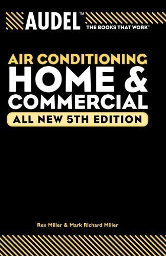 Audel Air Conditioning Home and Commercial (Audel Technical Trades Series) All New 5th (fifth) Edition by Miller, Rex, Miller, Mark Richard, Anderson, Edwin P. published by Audel (2004)