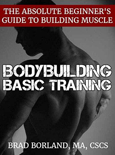 Bodybuilding Basic Training Absolute Beginners ebook