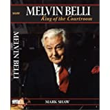 Melvin Belli: King of the Courtroom