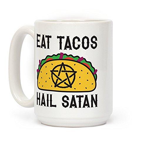 LookHUMAN Eat Tacos Hail Satan White 15 Ounce Ceramic Coffee Mug]()