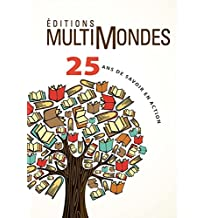 Éditions MultiMondes, 25 ans de savoir en action (French Edition)