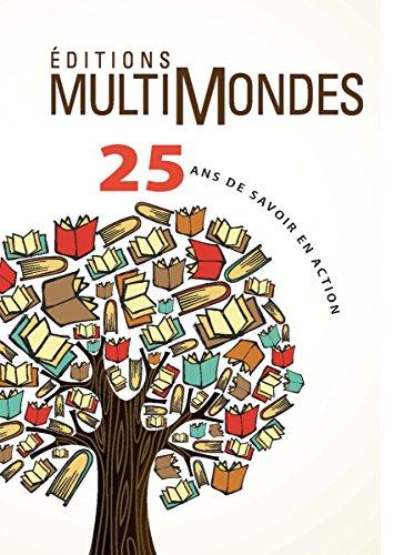 Éditions MultiMondes, 25 ans de savoir en action (French Edition)