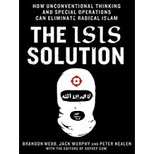 The ISIS Solution: How Unconventional Thinking and Special Operations Can Eliminate Radical Islam (SOFREP)