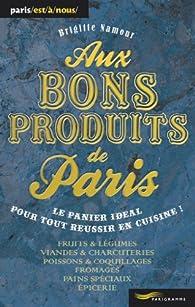 Aux bons produits de Paris par Brigitte Namour