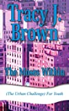 The Moses Within, Tracy J. Brown, 1420866737