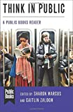img - for Think in Public: A Public Books Reader (Public Books Series) book / textbook / text book