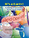 It's a Party : Planning a Successful Retail Sales Event, Brown, Deborah Chaddock, 0978905407