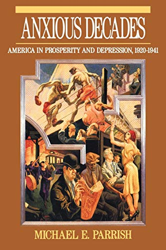 Anxious Decades: America in Prosperity and Depression, 1920-1941 (Norton Twentieth Century America)
