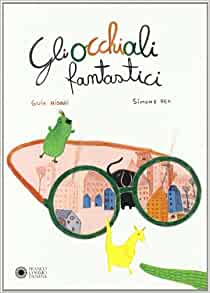 Gli occhiali fantastici: Guia Risari, Simone Rea