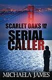 Scarlet Oaks and the Serial Caller (Scarlets Oaks) (Volume 1) by  Michaela James in stock, buy online here