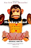 Monkey Mind; A memoir of anxiety
