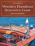 The Complete Wooden Runabout Restoration Guide, Don Danenberg, 0760334889