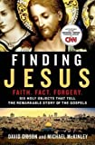 Finding Jesus: Faith. Fact. Forgery.: Six Holy Objects That Tell the Remarkable Story of the Gospels by David Gibson (2016-03-01)