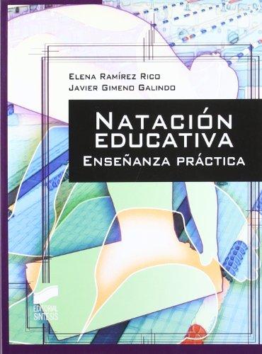 Natación educativa. Enseñanza práctica (Actividad física y deporte. Enseñanza y bases educativas)