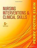 Nursing Interventions & Clinical Skills, 5e (Elkin, Nursing Interventions and Clinical Skills)