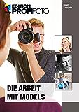 Die Arbeit mit Models (mitp Edition ProfiFoto)