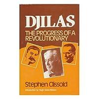 Djilas: The Progress of a Revolutionary