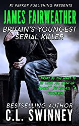 James Fairweather: The True Story of England's Youngest Serial Killer (Homicide True Crime Cases Book 5)
