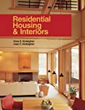 Residential Housing and Interiors, Clois E. Kicklighter and Joan C. Kicklighter, 1590703049