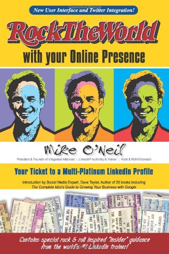 Read Online Rock The World with your Online Presence: Your Ticket to a Multi-Platinum LinkedIn Profile pdf